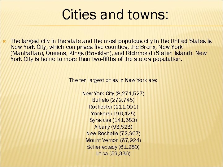 Cities and towns: The largest city in the state and the most populous city