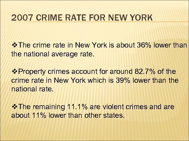 2007 CRIME RATE FOR NEW YORK v. The crime rate in New York is