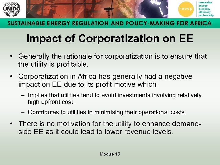 SUSTAINABLE ENERGY REGULATION AND POLICY-MAKING FOR AFRICA Impact of Corporatization on EE • Generally