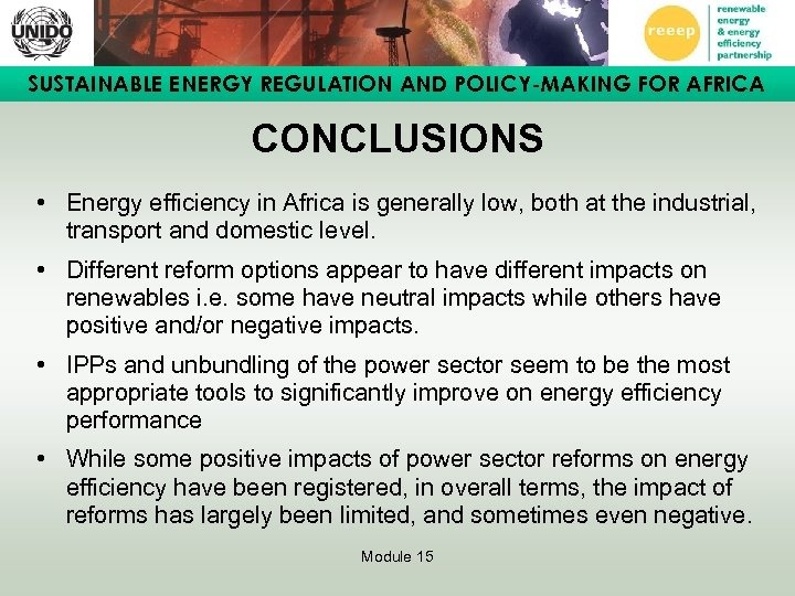 SUSTAINABLE ENERGY REGULATION AND POLICY-MAKING FOR AFRICA CONCLUSIONS • Energy efficiency in Africa is