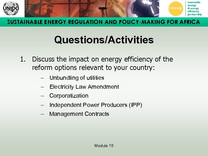 SUSTAINABLE ENERGY REGULATION AND POLICY-MAKING FOR AFRICA Questions/Activities 1. Discuss the impact on energy