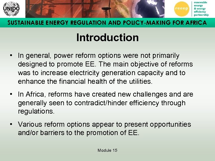 SUSTAINABLE ENERGY REGULATION AND POLICY-MAKING FOR AFRICA Introduction • In general, power reform options