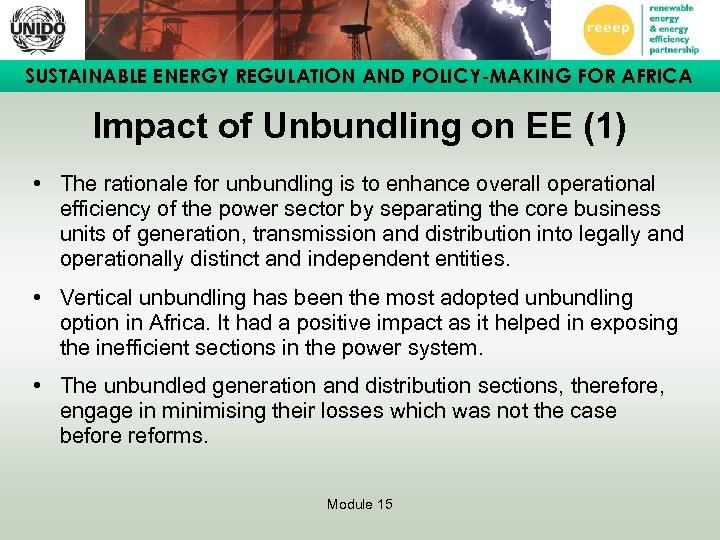 SUSTAINABLE ENERGY REGULATION AND POLICY-MAKING FOR AFRICA Impact of Unbundling on EE (1) •