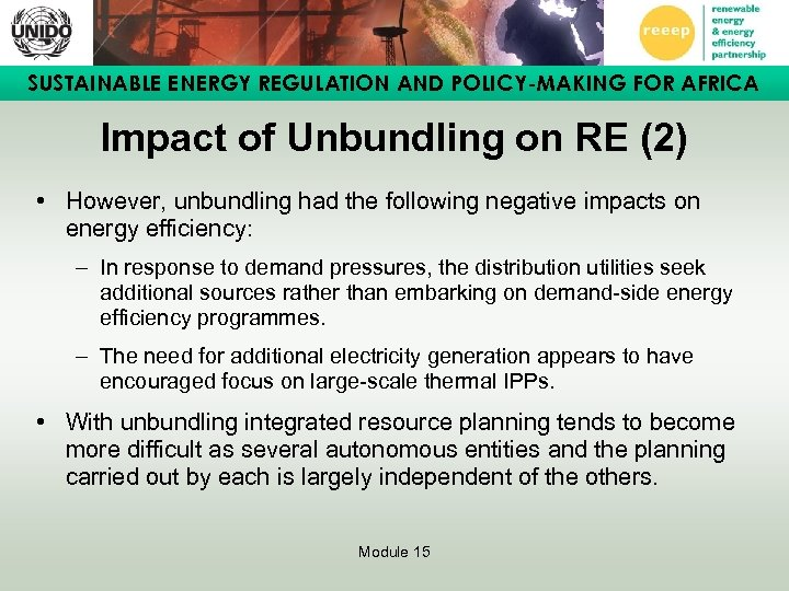 SUSTAINABLE ENERGY REGULATION AND POLICY-MAKING FOR AFRICA Impact of Unbundling on RE (2) •