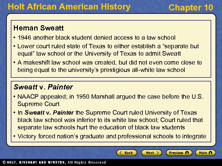 Holt African American History Chapter 10 Heman Sweatt • 1946 another black student denied