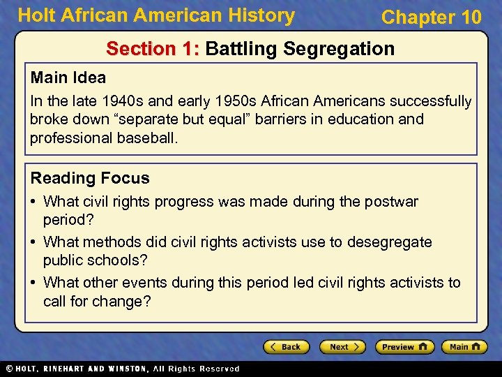 Holt African American History Chapter 10 Section 1: Battling Segregation Main Idea In the