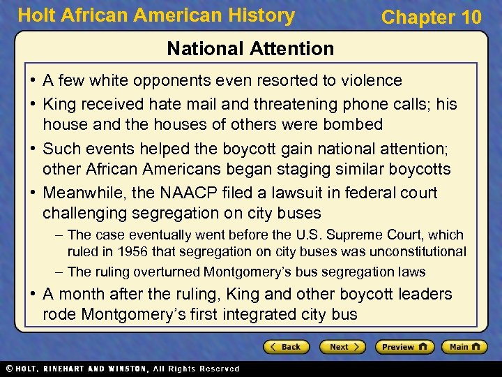 Holt African American History Chapter 10 National Attention • A few white opponents even