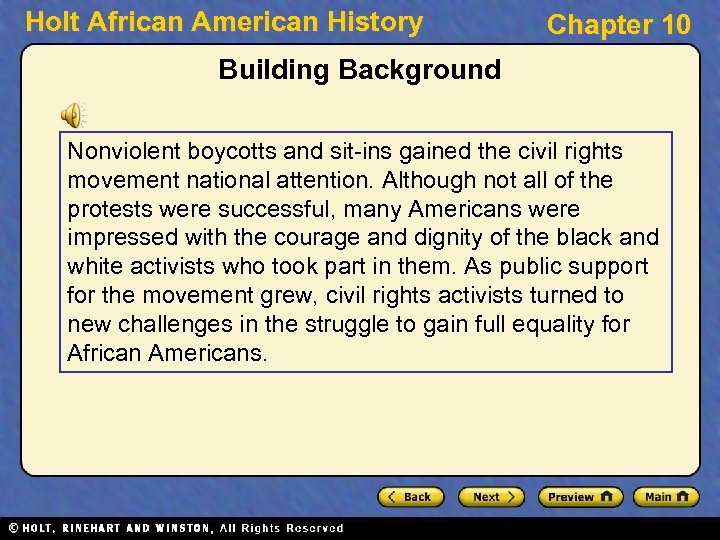 Holt African American History Chapter 10 Building Background Nonviolent boycotts and sit-ins gained the