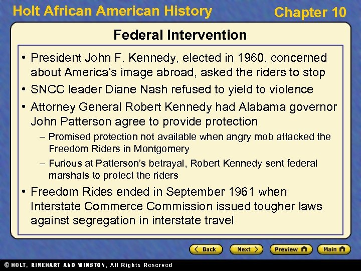 Holt African American History Chapter 10 Federal Intervention • President John F. Kennedy, elected