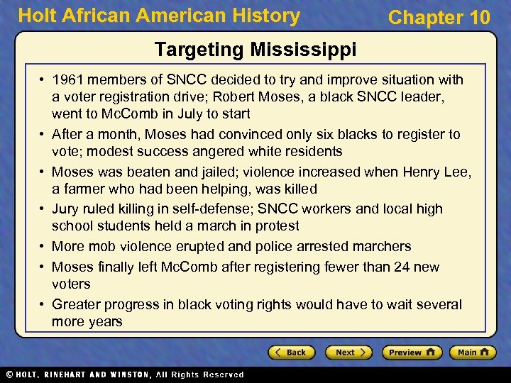 Holt African American History Chapter 10 Targeting Mississippi • 1961 members of SNCC decided
