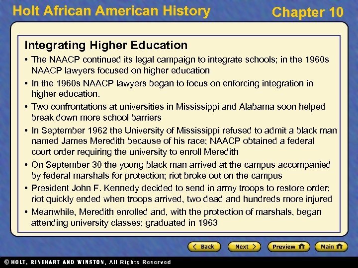 Holt African American History Chapter 10 Integrating Higher Education • The NAACP continued its