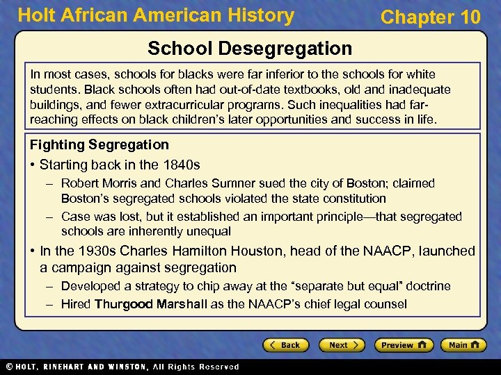 Holt African American History Chapter 10 School Desegregation In most cases, schools for blacks
