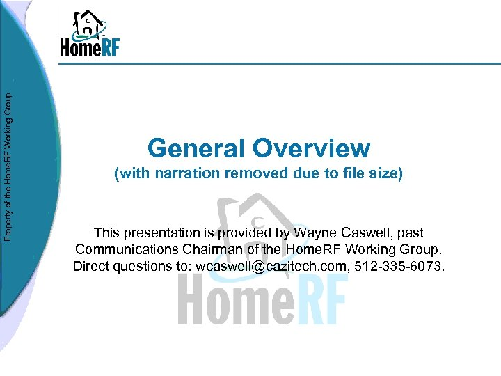 Property of the Home. RF Working Group General Overview (with narration removed due to