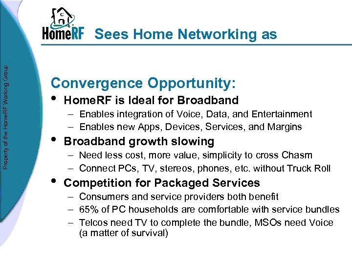Property of the Home. RF Working Group Sees Home Networking as Convergence Opportunity: •