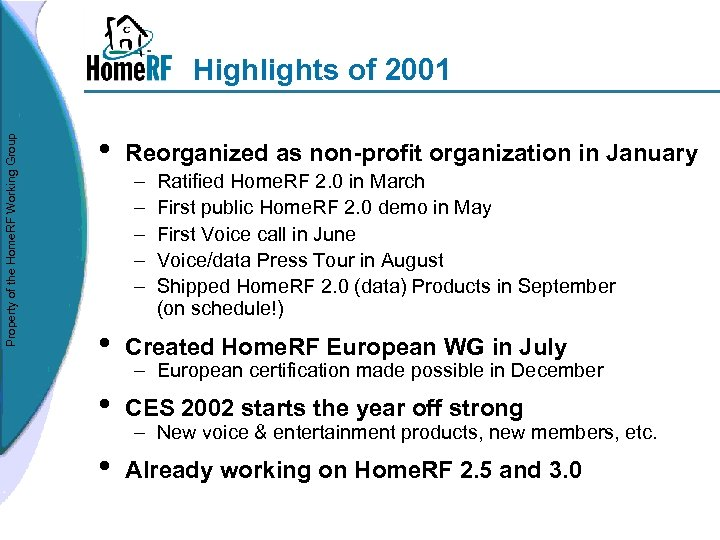 Property of the Home. RF Working Group Highlights of 2001 • Reorganized as non-profit