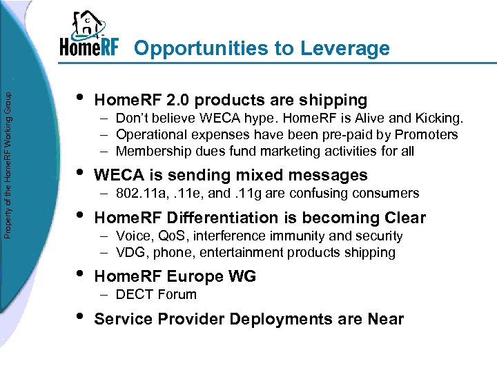 Property of the Home. RF Working Group Opportunities to Leverage • Home. RF 2.