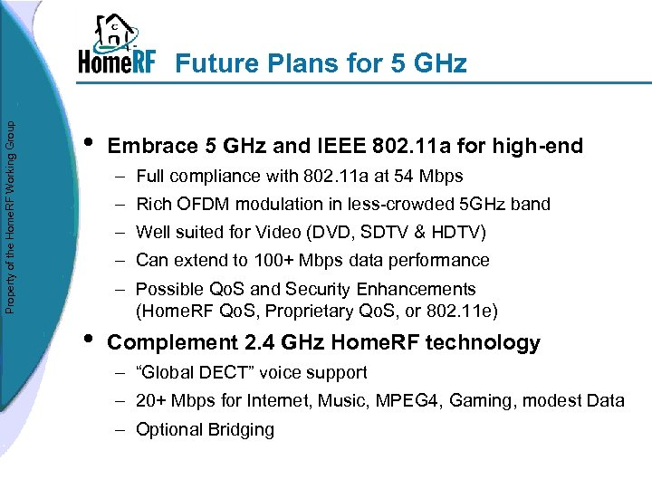 Property of the Home. RF Working Group Future Plans for 5 GHz • Embrace