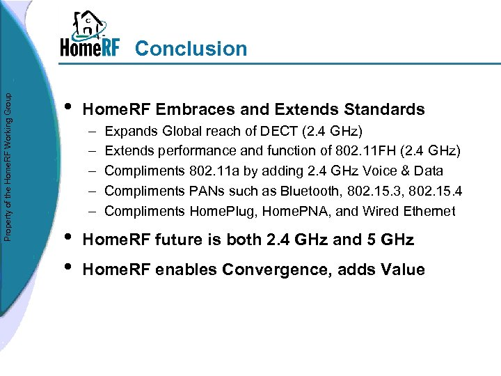 Property of the Home. RF Working Group Conclusion • Home. RF Embraces and Extends