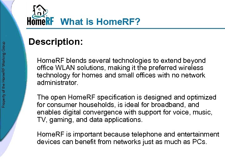 Property of the Home. RF Working Group What is Home. RF? Description: Home. RF