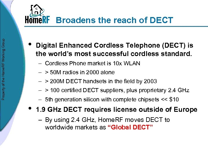 Property of the Home. RF Working Group Broadens the reach of DECT • Digital