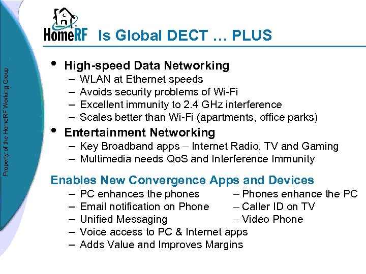 Property of the Home. RF Working Group Is Global DECT … PLUS • High-speed