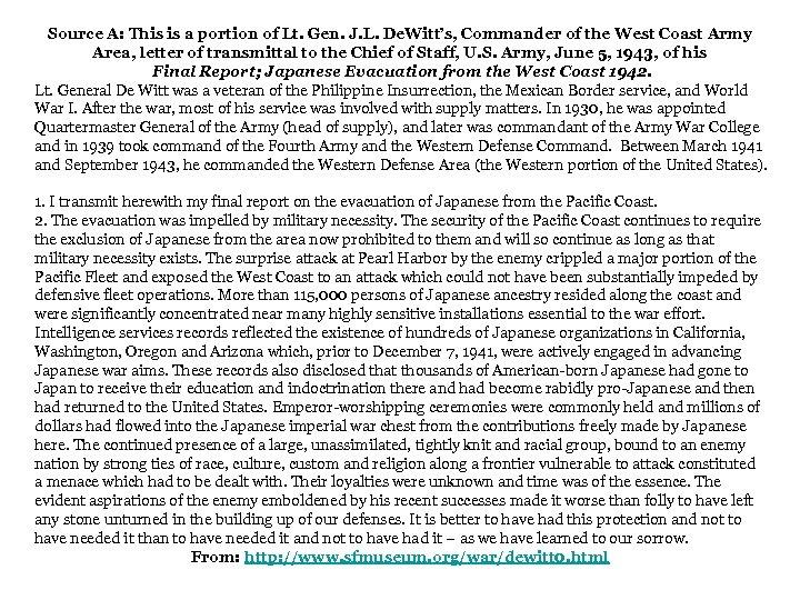 Source A: This is a portion of Lt. Gen. J. L. De. Witt's, Commander