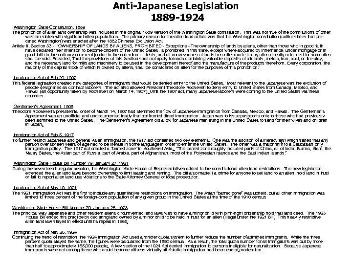 Anti-Japanese Legislation 1889 -1924 Washington State Constitution, 1889 The prohibition of alien land ownership