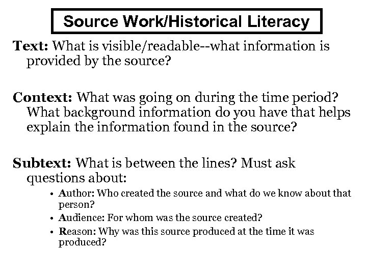 Source Work/Historical Literacy Text: What is visible/readable--what information is provided by the source? Context: