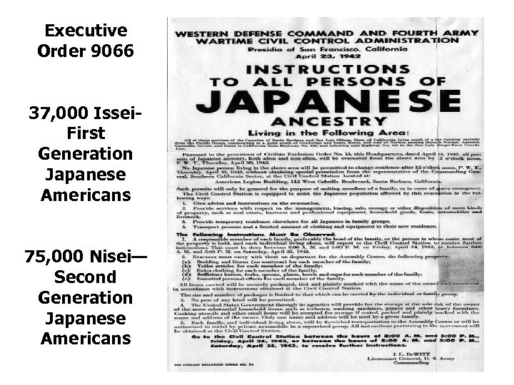 Executive Order 9066 37, 000 Issei. First Generation Japanese Americans 75, 000 Nisei— Second
