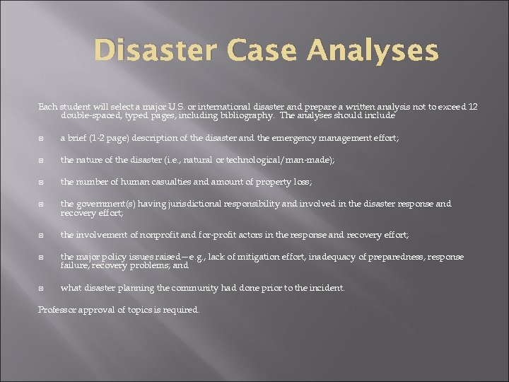 Disaster Case Analyses Each student will select a major U. S. or international disaster