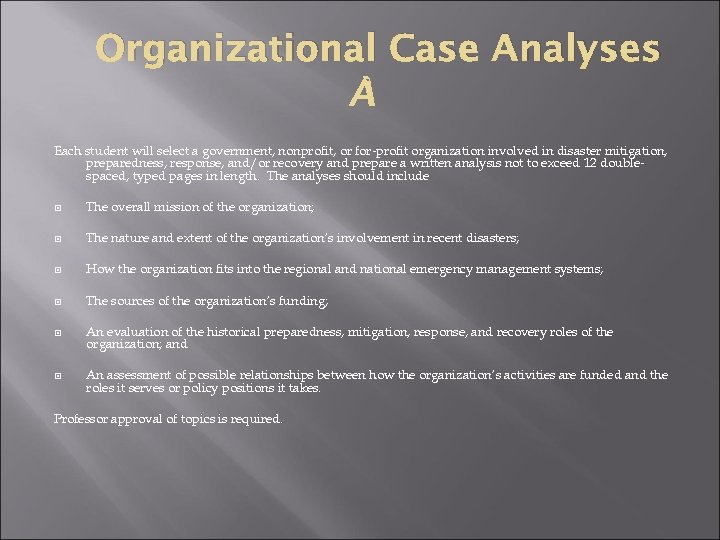 Organizational Case Analyses Each student will select a government, nonprofit, or for-profit organization involved