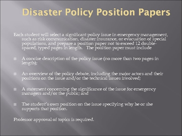 Disaster Policy Position Papers Each student will select a significant policy issue in emergency