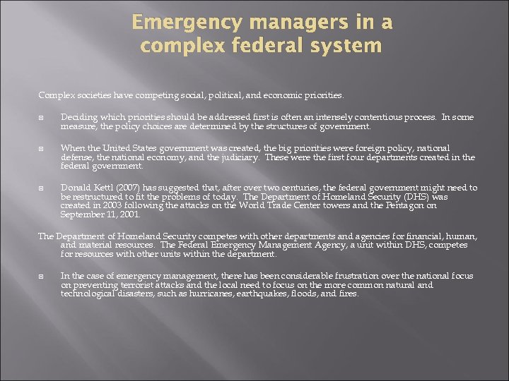 Emergency managers in a complex federal system Complex societies have competing social, political, and