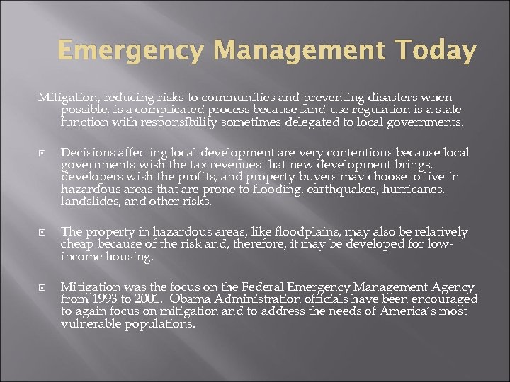 Emergency Management Today Mitigation, reducing risks to communities and preventing disasters when possible, is