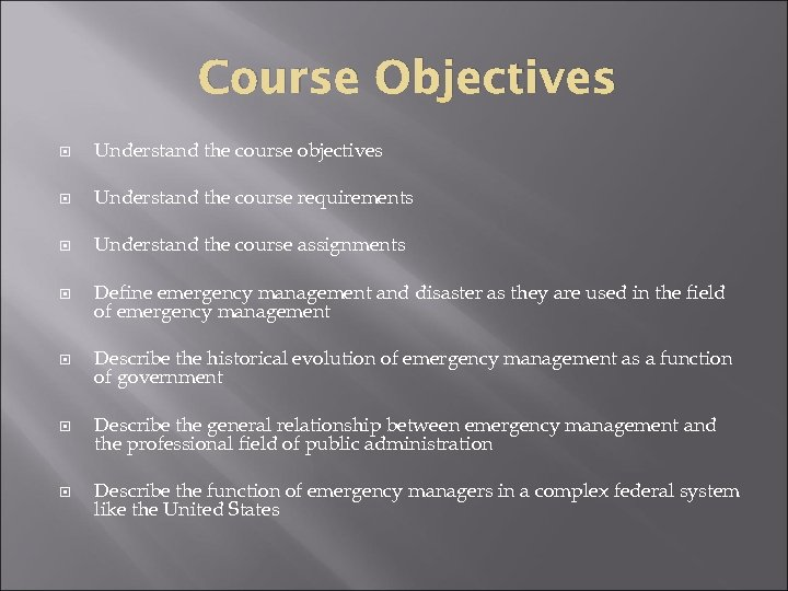 Course Objectives Understand the course objectives Understand the course requirements Understand the course assignments