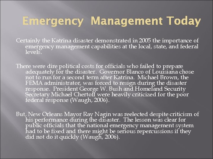 Emergency Management Today Certainly the Katrina disaster demonstrated in 2005 the importance of emergency