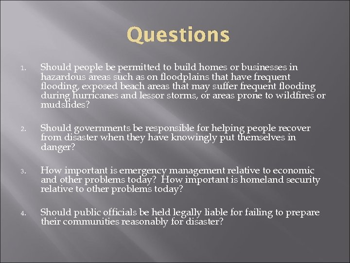 Questions 1. Should people be permitted to build homes or businesses in hazardous areas