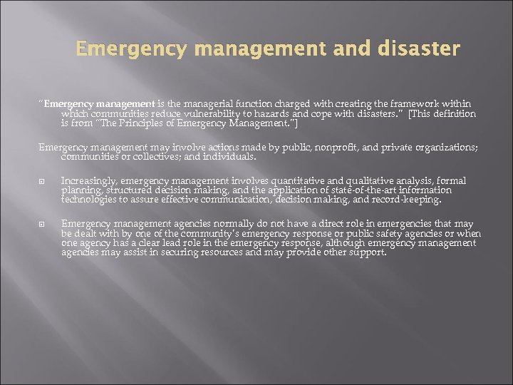 """Emergency management and disaster """"Emergency management is the managerial function charged with creating the"""