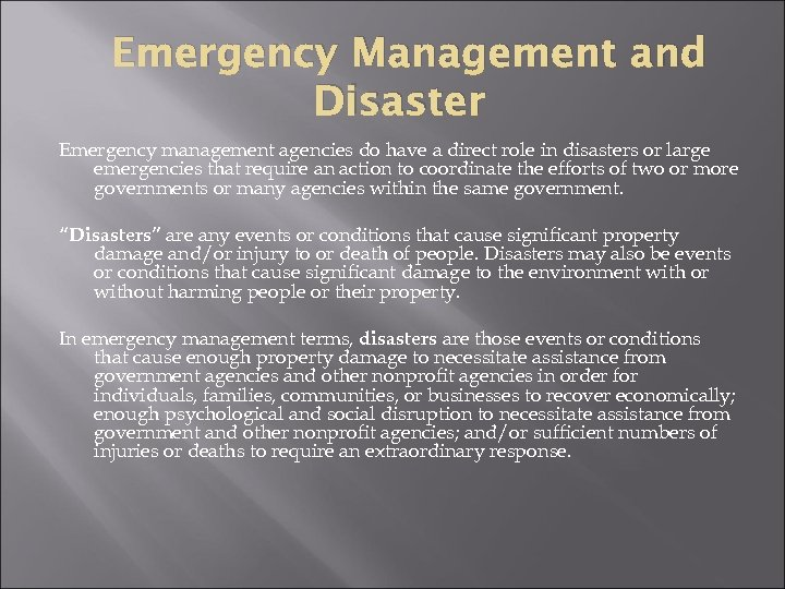 Emergency Management and Disaster Emergency management agencies do have a direct role in disasters