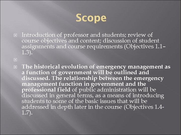 Scope Introduction of professor and students; review of course objectives and content; discussion of