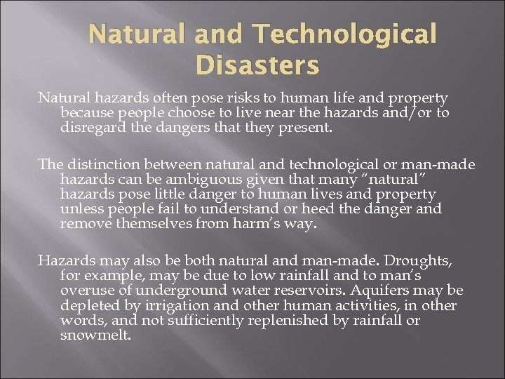 Natural and Technological Disasters Natural hazards often pose risks to human life and property