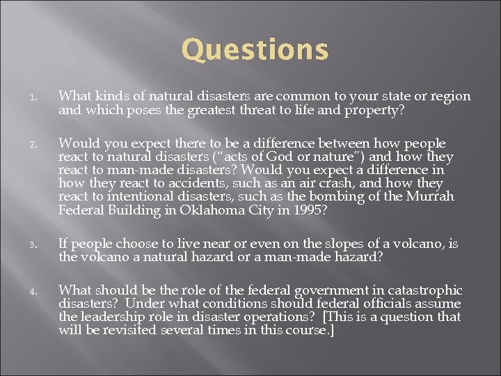 Questions 1. What kinds of natural disasters are common to your state or region