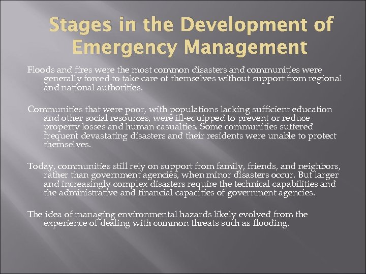 Stages in the Development of Emergency Management Floods and fires were the most common
