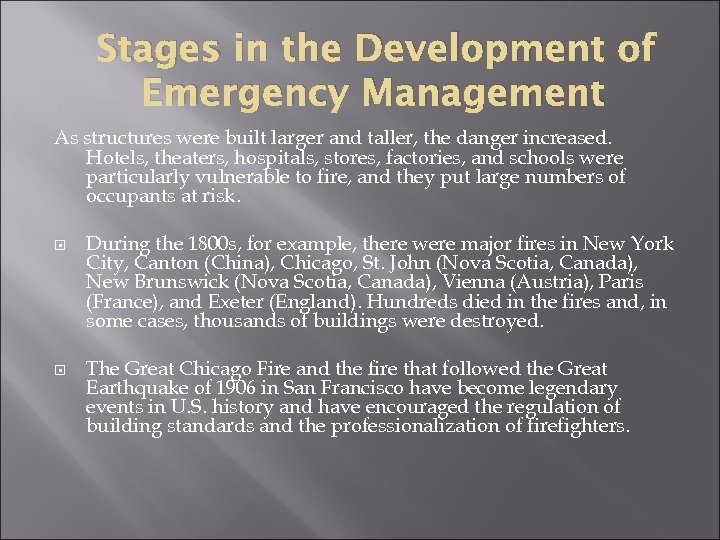 Stages in the Development of Emergency Management As structures were built larger and taller,