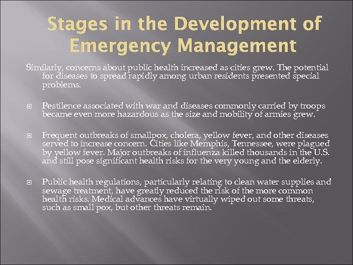 Stages in the Development of Emergency Management Similarly, concerns about public health increased as