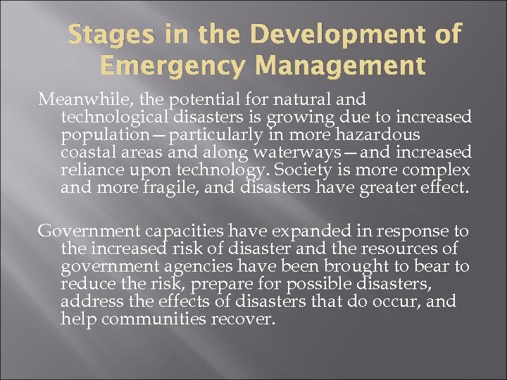 Stages in the Development of Emergency Management Meanwhile, the potential for natural and technological