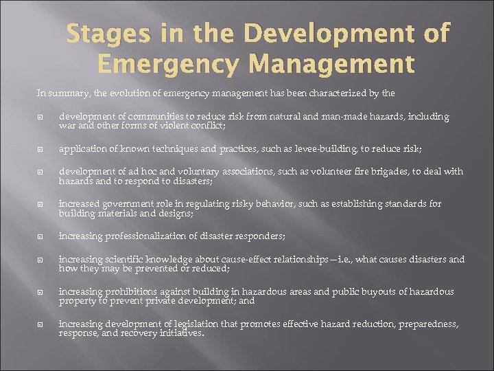 Stages in the Development of Emergency Management In summary, the evolution of emergency management