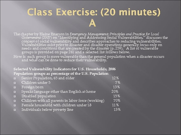 Class Exercise: (20 minutes) The chapter by Elaine Enarson in Emergency Management: Principles and