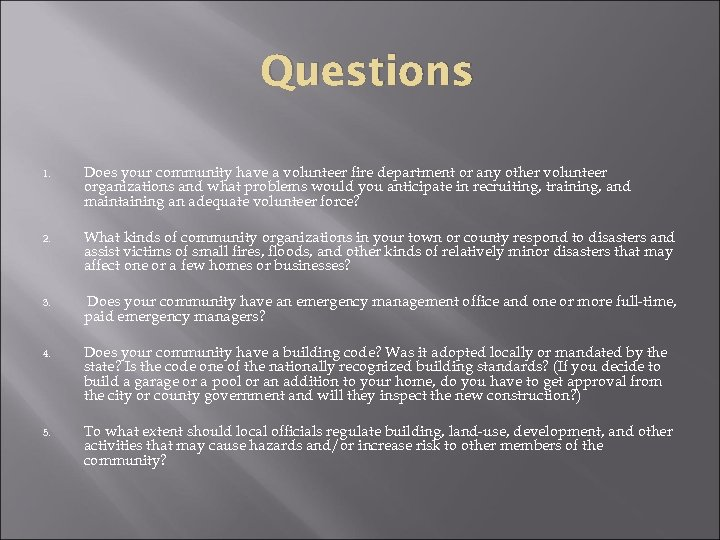 Questions 1. Does your community have a volunteer fire department or any other volunteer