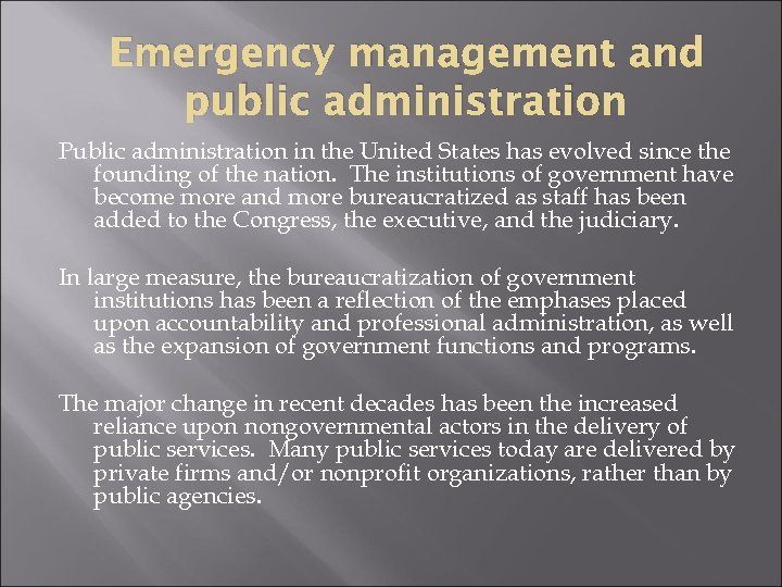 Emergency management and public administration Public administration in the United States has evolved since